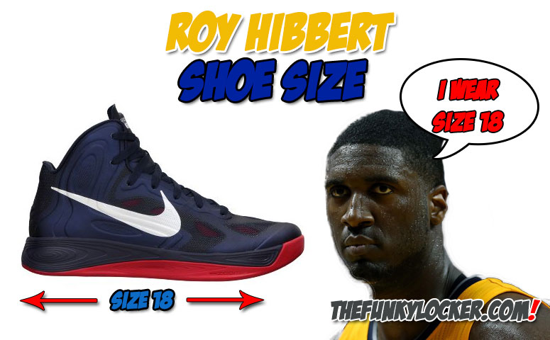 How Big are Roy Hibbert's Feet?